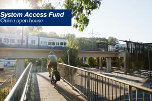 The System Access Fund will be used for projects such as safe sidewalks, protected bike lanes, shared-use paths, bus transfer facilities, and new pickup and drop-off areas.